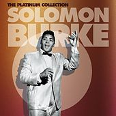 The Platinum Collection by Solomon Burke