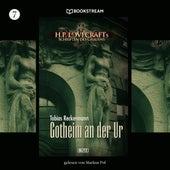 Gotheim an der Ur - H. P. Lovecrafts Schriften des Grauens, Folge 7 (Ungekürzt) von H.P. Lovecraft