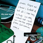 Dry Your Eyes von The Streets