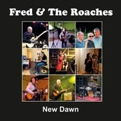 New Dawn von Fred and The Roaches