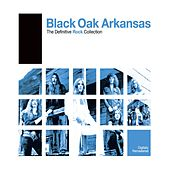 Definitive Rock: Black Oak Arkansas by Black Oak Arkansas