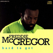 Hard To Get by Freddie McGregor
