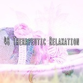 48 Therapeutic Relaxation von Rockabye Lullaby
