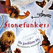 No Problem 94 (- Non Believers, Stand Back) by Stonefunkers