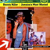 Jamaica's Most Wanted by Bounty Killer