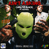 Ain't Asking by Carlito Black