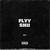Flyy Shii by Skyy