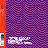 Think About Me by Artful Dodger