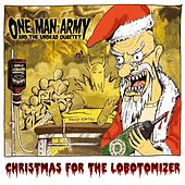 Christmas For The Lobotomizer von One Man Army And The Undead Quartet