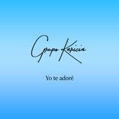 Yo Te Adore von Grupo Karicia