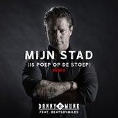 Mijn Stad (Is Poep Op De Stoep) (Remix) de Danny De Munk