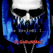 The Reviv@L I von Dj GoRuNMeZ