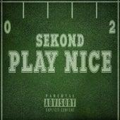 Play Nice von Sekond