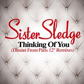 Thinking Of You by Sister Sledge