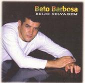 Beijo Selvagem de Beto Barbosa