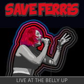 Live at the Belly Up von Save Ferris