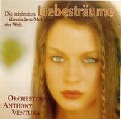 Liebesträume, Folge 2 - Die Schönsten Klassischen Melodien Der Welt by Anthony Ventura