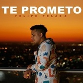 Te Prometo de Felipe Peláez (Pipe Peláez)