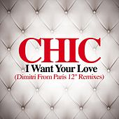 I Want Your Love by CHIC