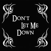Don't Let Me Down by Gotthard