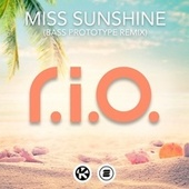 Miss Sunshine (Bass Prototype Remix) von R.I.O.