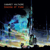 Shadow of Funk by Cabaret Voltaire