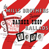 Famous Barber Shop Ballads, Vol. 2 by The Mills Brothers