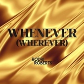 Whenever (Wherever) de Rodri Roberts
