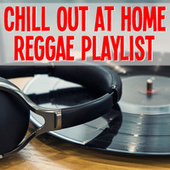 Chill Out At Home Reggae Playlist de Various Artists