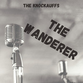 The Wanderer by The Knockauffs