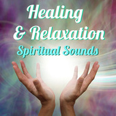 Healing & Relaxation Spiritual Sounds by Various Artists