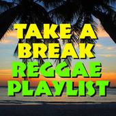 Take A Break Reggae Playlist de Various Artists