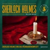 Sherlock Holmes und das Freimaurerkomplott (Ungekürzt) von Sir Arthur Conan Doyle