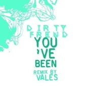 You've Been (Remix by Vales) by Dirty Freud