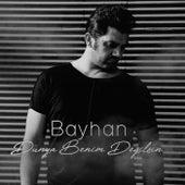 Dünya Benim Değilsin von Bayhan