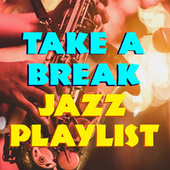 Take A Break Jazz Playlist de Various Artists
