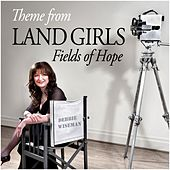 Wiseman : Theme from Land Girls [Fields of Hope] by Debbie Wiseman