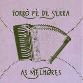 Forró Pé de Serra As Melhores by Various Artists