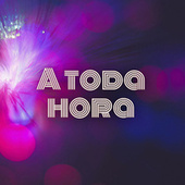 A toda hora by Various Artists