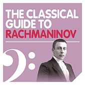 The Classical Guide to Rachmaninov von Various Artists