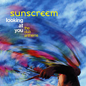 Looking At You - The Club Anthems by Sunscreem