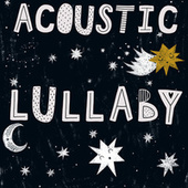 Acoustic Lullaby by Pinecastle Records