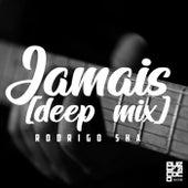 Jamais (Deep Mix) von Rodrigo Sha