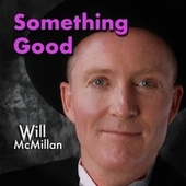 Something Good (feat. Doug Hammer) by Will McMillan