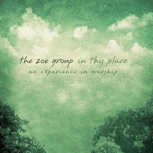 In This Place by The ZOE Group