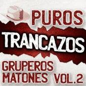 Puros Trancazos Gruperos Matones Vol. 2 by Various Artists
