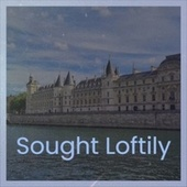 Sought Loftily by Various Artists