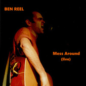Mess Around (live) by Ben Reel