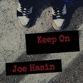 Keep On by Joe Hasin