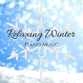 Relaxing Winter Piano Music: Meditation, Sleep, Relaxation & Background Music by Calm Music Zone (1)